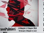 ospita TESSERE #GiovanniPalmieri Vernissage Sabato 14-05-16 18.30