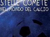 """Finalmente uscito quinto libro """"Stelle comete mondo calcio"""""""