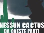 Nessun cactus queste parti Foglio Letterario, 2016)
