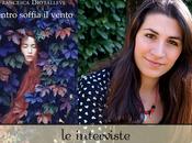 "Intervista Francesca Diotallevi, autrice ""Dentro soffia vento"""