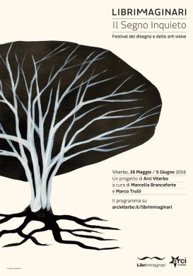 Librimmaginari. Il segno inquieto, Festival del disegno e delle arti visive, manifesto - www.arciviterbo.it/librimmaginari