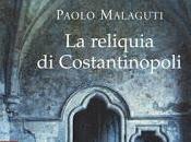 reliquia Costantinopoli Paolo Malaguti