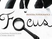 """Mostra Fotografica """"Focus"""" Cristina Pedratscher Chiara Miretti"""