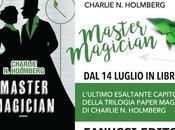 Master Magician L'atteso romanzo conclusivo della Trilogia Charlie Holmberg!