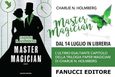 Master Magician - L'atteso romanzo conclusivo della Trilogia di Charlie N. Holmberg!