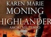 libro giorno: Karen Marie Moning. Highlander: amori tempo (Leggereditore)