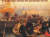 """TERZO SGUARDO n.27: Notte italiana. Cesaremaria Gori, tragica morte Ippolito Nievo. naufragio doloso piroscafo """"Ercole"""""""""""
