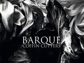 BARQUE, Coffin Cutters full album stream]
