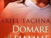 Nuova uscita: ottobre Domare fiamme Ariel Tachna