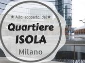 Alla scoperta quartiere Isola: passato futuro Milano