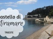 Gita fuori porta Castello Miramare, Trieste