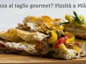 Pizza taglio gourmet? Pizzità Milano!