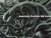Avere vent'anni: DESULTORY Swallow Snake