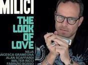 "L'armonica Giuseppe Milici nuovo affascinante album ""The Look Love"" (Irma Records 2016)"