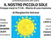 """nostro piccolo sole. Cinque mesi T.I.N.: diario mamma"""" presentazione libro Benedetto Tronto"""