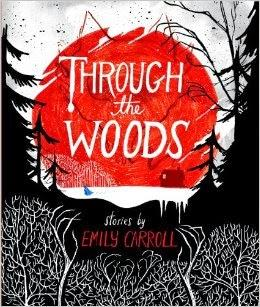 [Recensione] Through the woods, di Emily Carroll: per gli amanti delle graphic novel e dell'horror più inquietante