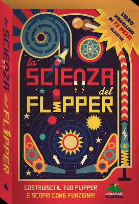 """La scienza del flipper"" di Nick Arnold e Ian Graham, Editoriale scienza"