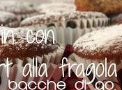 Muffin yogurt alle fragole bacche goji senza uova: cena dallo gnomolo Parte Quarta