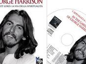 """Sergio d'Alesio: """"GEORGE HARRISON- SWEET LORD: DELLA SPIRITUALITA'"""