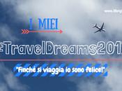 #TravelDreams2017: anche fondo, basta viaggiare!
