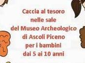 Caccia tesoro nelle sale Museo Archeologico Ascoli Piceno