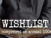 Wishlist: quali libri comprerei avessi 100€ budget