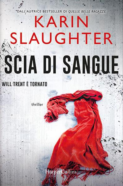 PREVIEW | Karin SLAUGHTER: Scia di sangue (Will Trent #8)