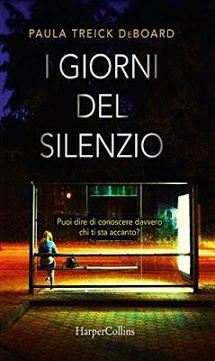 SEGNALAZIONE - I giorni del silenzio di Paula Treick DeBoard | HarperCollins
