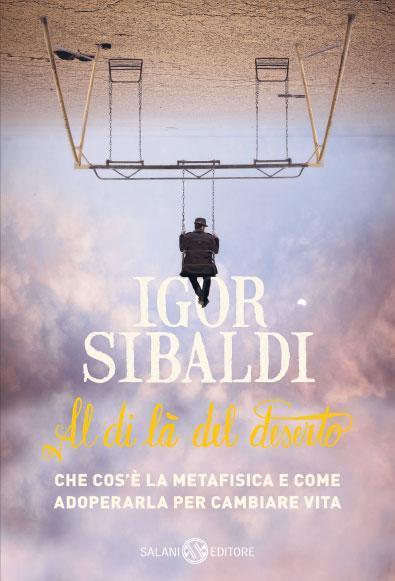 PREVIEW | Igor Sibaldi: Al di là del deserto