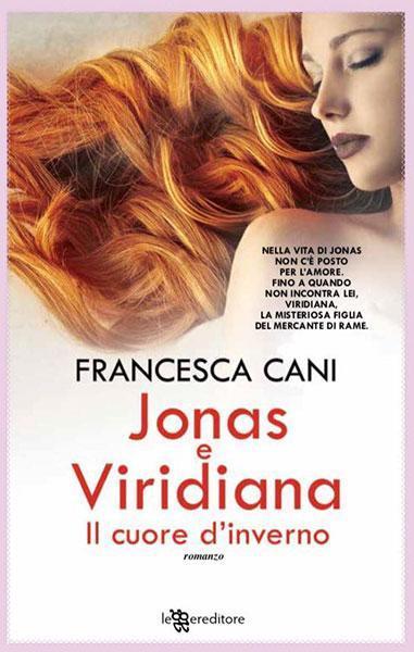 PREVIEW   Francesca CANI: Jonas e Viridiana, il cuore d'inverno