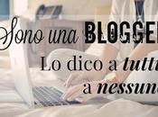 Sono blogger! dico tutti nessuno? cosa pensate?