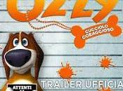 Ozzy Cucciolo coraggioso Trailer Italiano Ufficiale film d'animazione