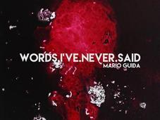 MARIO GUIDA, Words.I've.Never.Said Music Blind Film
