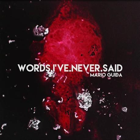 MARIO GUIDA, Words.I've.Never.Said – Music For Blind Film