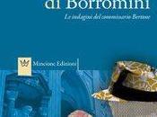 lacrime Borromini. indagini commissario Bertone, Fabio Bussotti