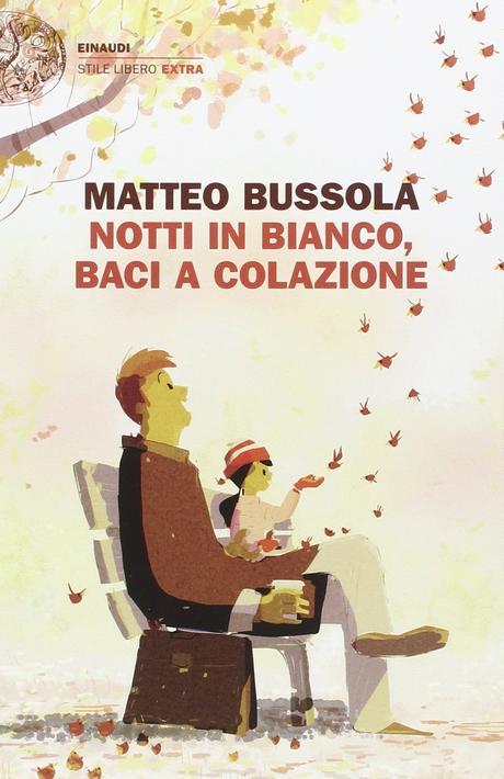 Notti in bianco, baci a colazione – Matteo Bussola