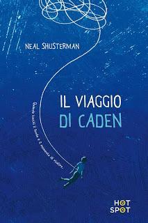 Recensione: Il viaggio di Caden, di Neal Shusterman