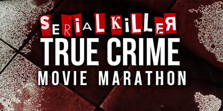 Serial Killer True Crime Movie Marathon