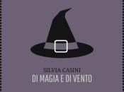 "Anteprima magia vento"" Silvia Casini."
