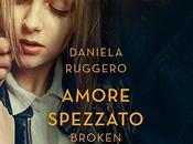 Broken, Amore spezzato Daniela Ruggero, Recensione