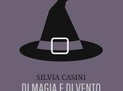 [Novità libreria] magia vento, Silvia Casini
