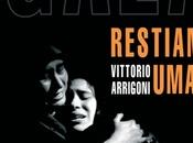Restiamo disumani Vittorio Arrigoni, amico della palestina