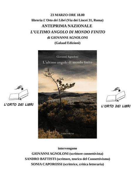 """Giovanni Agnoloni, """"L'ultimo angolo di mondo finito"""" (Galaad Edizioni): presentazione a Roma il 23 marzo"""