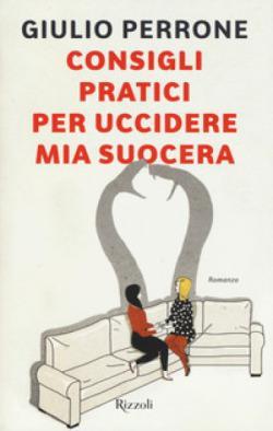"""Recensione: """"Consigli pratici per uccidere mia suocera"""" di Giulio Perrone"""