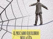 """precario equilibrio della vita"""" Giorgio Marconi"""