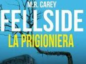 Anteprima: Fellside. prigioniera M.R. Carey