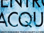 """""""Dentro l'acqua"""": nuovo romanzo Paula Hawkins Maggio libreria"""