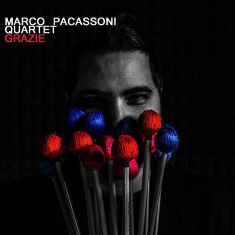 Il fascino del vibrafono-jazz nel nuovo CD del quartetto di Marco Pacassoni: GRAZIE (Nasswetter Music Group 2017)
