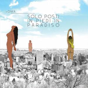 rOMA – Solo Posti In Piedi In Paradiso