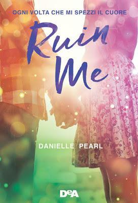 [Novità in libreria] Ruin Me, di Danielle Pearl